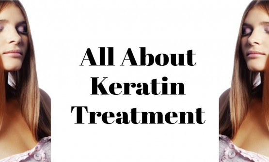 What You Need To Know About Keratin Treatment